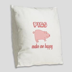 Pigs Make Me Happy Burlap Throw Pillow