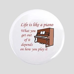 """LIFE LIKE A PIANO 3.5"""" Button"""