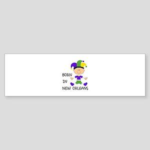 BORN IN NEW ORLEANS Bumper Sticker