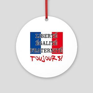 Liberte Egalite Fraternite Toujou Ornament (Round)