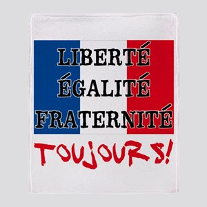 Liberte Egalite Fraternite Toujours Throw Blanket