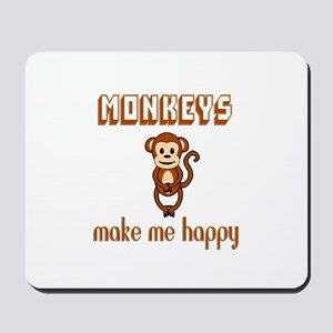 Monkeys Make Me Happy Mousepad