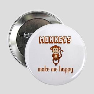"""Monkeys Make Me Happy 2.25"""" Button"""