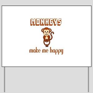 Monkeys Make Me Happy Yard Sign
