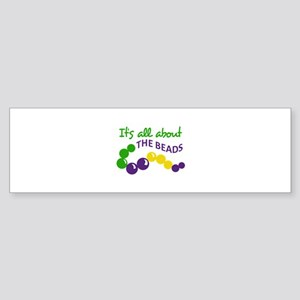 ITS ALL ABOUT THE BEADS Bumper Sticker