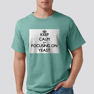 Keep Calm by focusing on Yeast T-Shirt