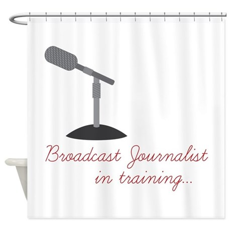 Broadcast Journalist In Training Shower Curtain by concord26