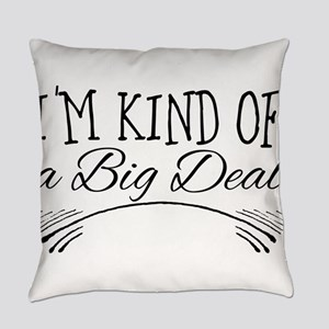 I'm Kind of a Big Deal Everyday Pillow