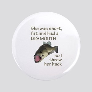 "SHE HAD A BIG MOUTH 3.5"" Button"