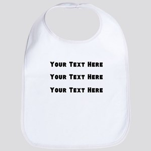 (Your Text Here) Bib