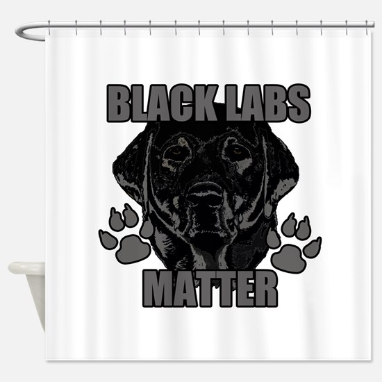 Black Labs Matter Shower Curtain