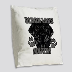 Black Labs Matter Burlap Throw Pillow