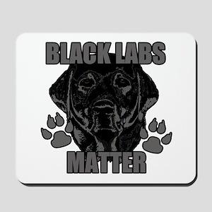 Black Labs Matter Mousepad