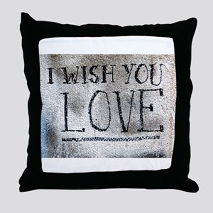"""I Wish You Love"" Throw Pillow"