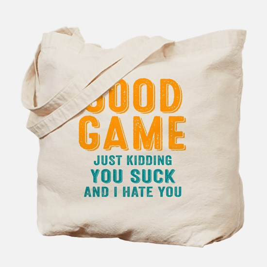 Good Game You Suck Tote Bag