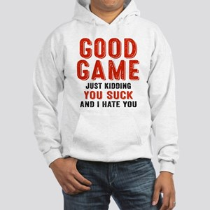 Good Game You Suck Hoodie