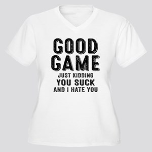 Good Game You Suck Plus Size T-Shirt