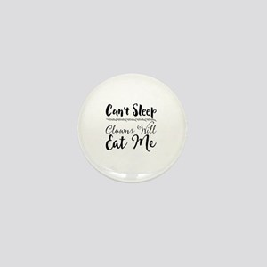 Can't Sleep. Clowns Will Eat Me Mini Button