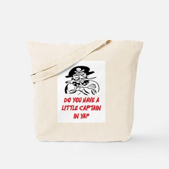 GOT A LITTLE CAPTAIN IN YA? Tote Bag