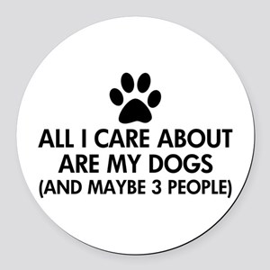 All I Care About Are My Dogs Sayi Round Car Magnet