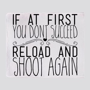 If at First You Dont Succeed. Reload Throw Blanket