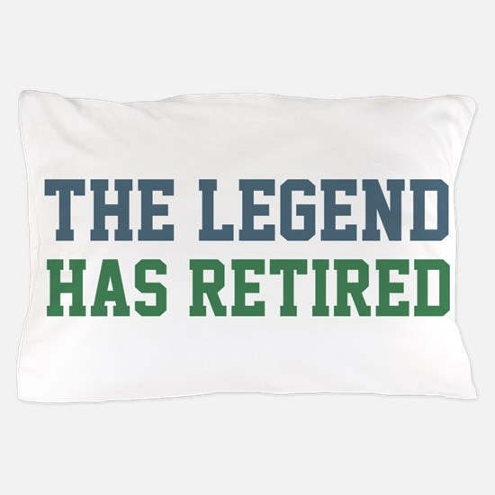 The Legend Has Retired Pillow Case