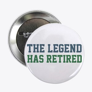 "The Legend Has Retired 2.25"" Button"