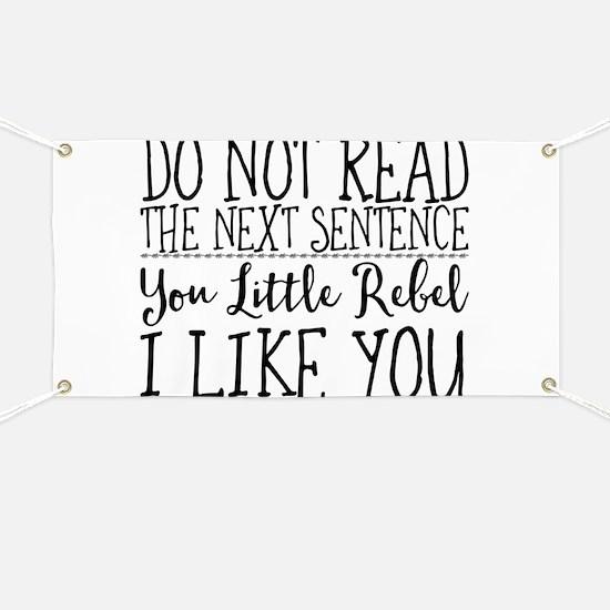 Do Not Read the Next Sentence. You Little R Banner