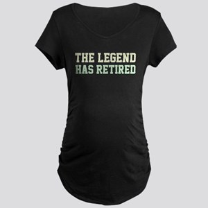 The Legend Has Retired Maternity T-Shirt