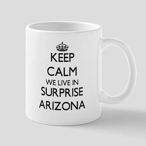 Keep calm we live in Surprise Arizona Mugs