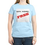 30% More, FREE Women's Light T-Shirt