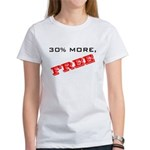 30% More, FREE Women's T-Shirt