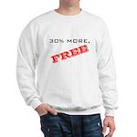 30% More, FREE Sweatshirt