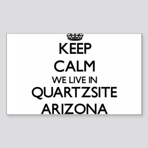 Keep calm we live in Quartzsite Arizona Sticker