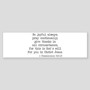 1 Thessalonians 5:16-18 Bumper Sticker