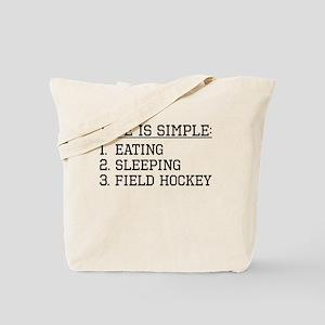 Life Is Simple: Field Hockey Tote Bag