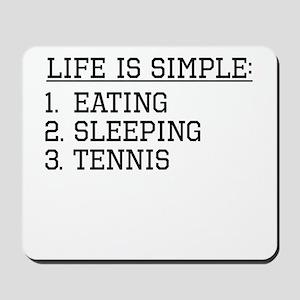 Life Is Simple: Tennis Mousepad
