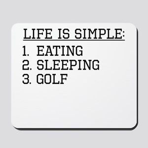 Life Is Simple: Golf Mousepad