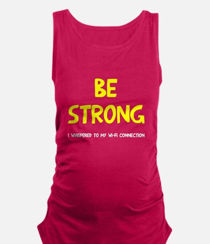 Be strong wi-fi Maternity Tank Top
