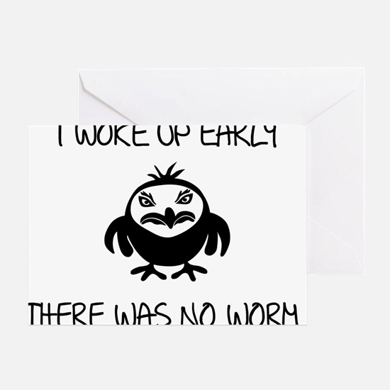 I bird woke up early there was no wo Greeting Card