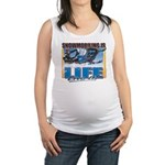 SNOWMOBILING-IS-LIFE- Maternity Tank Top