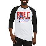 Ride it like You Stole It Dark copy Baseball J