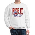 Ride it like You Stole It Dark copy Sweatshirt