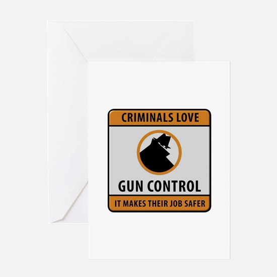 Criminals Love Gun Control Greeting Cards