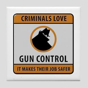Criminals Love Gun Control Tile Coaster