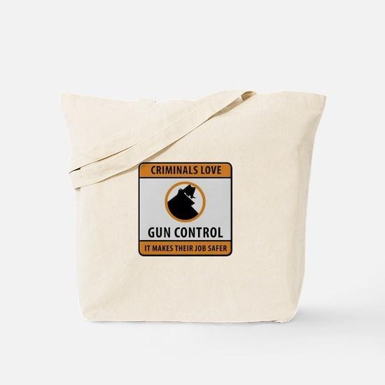 Criminals Love Gun Control Tote Bag