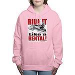Ride it Like a Rental Women's Hooded Sweatshirt