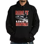 Ride it Like a Rental Hoodie (dark)