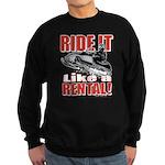 Ride it Like a Rental Sweatshirt (dark)