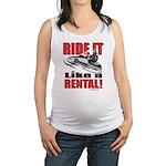 Ride it Like a Rental Maternity Tank Top